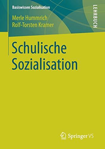 Schulische Sozialisation (Basiswissen Sozialisation, Band 5)