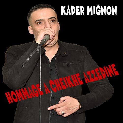 Kader Mignon