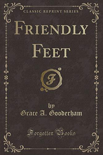 Friendly Feet (Classic Reprint)