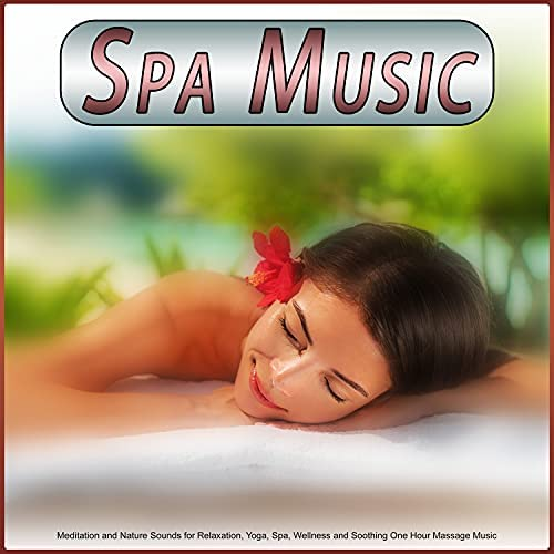 Spa, Spa Music & Spa Music Relaxation
