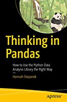 Thinking in Pandas: How to Use the Python Data Analysis Library the Right Way Front Cover