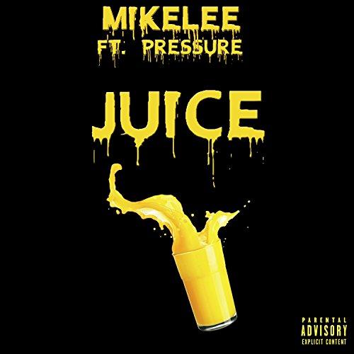 Juice (feat. Pressure) [Explicit]