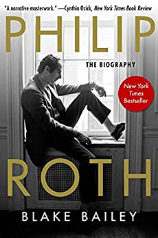 Philip Roth: The Biography by [Blake Bailey]