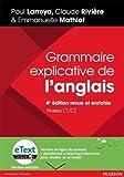 Grammaire explicative de l'anglais 4e édition revue et enrichie, niveaux C1/C2 + eText version enrichie