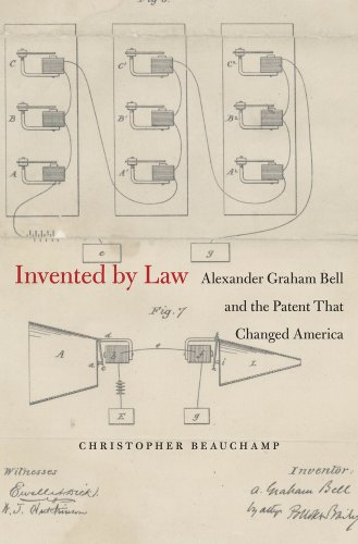 Invented by Law – Alexander Graham Bell and the Patent That Changed America