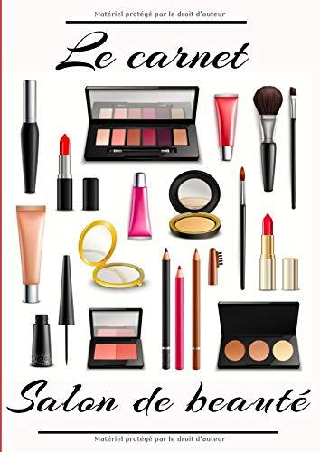 Le carnet salon de beauté: Livre de prise de rendez-vous pour esthéticienne, institut de beauté.  A4 151 pages.