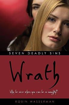 Wrath (Seven Deadly Sins Book 4) by [Robin Wasserman]