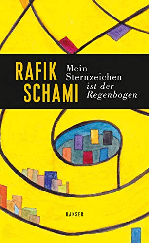 Buchseite und Rezensionen zu 'Mein Sternzeichen ist der Regenbogen' von Rafik Schami
