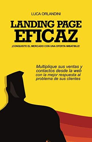 LANDING PAGE EFICAZ - CONQUISTE EL MERCADO CON UNA OFERTA IMBATIBLE: Multiplique sus ventas y...