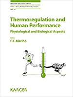 Thermoregulation and Human Performance: Physiological and Biological Aspects (Medicine and Sport Science)