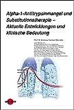 Alpha-1-Antitrypsinmangel und Substitutionstherapie – Aktuelle Entwicklungen und klinische Bedeutung (UNI-MED Science) (German Edition)