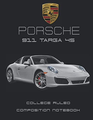 """Porsche 911 Targa 4S Composition Notebook: 100 pages Supercars Journal & Diary College Ruled Composition Notebook for Car Enthusiasts and Supercars Lovers (8.5x11"""" inch size)"""
