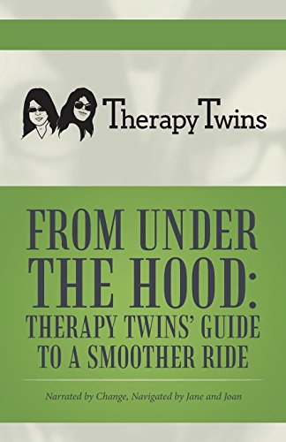 From Under the Hood: Therapy Twins' Guide to a Smoother Ride: Narrated by Change, Navigated by Jane and Joan