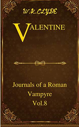 Valentine: Journals Of A Roman Vampyre Vol.8 (English Edition) PDF Books