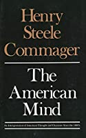 The American Mind: An Interpretation of American Thought and Character Since the 1880's
