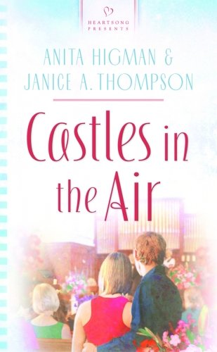 Download Castles in the Air (Heartsong Presents - Contemporary) 1602600732