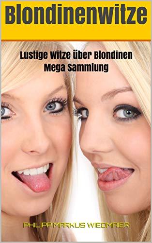 Blondinenwitze: Lustige Witze über Blondinen - Mega Sammlung