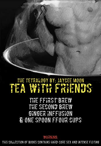 The FFirst Brew, The Second Brew, Ginger inFFusion & One Spoon FFour cups (Tea With Friends Book 7)