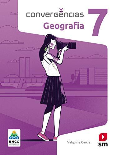 Convergências Geografia 7º Ano Ed 2019 - Bncc