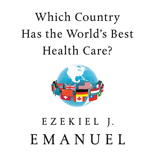 Which Country Has the World's Best Health Care? Audiobook By Ezekiel J. Emanuel cover art