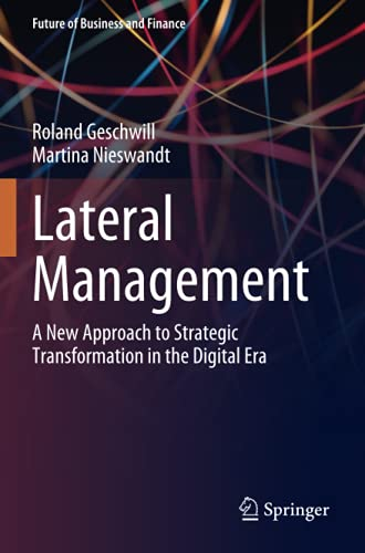 Lateral Management: A New Approach to Strategic Transformation in the Digital Era (Future of Business and Finance)