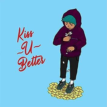 kiss u better