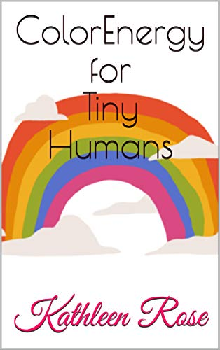 Color Energy for Tiny Humans: A Book of Colors for Kids (English ...