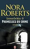 Lieutenant Eve Dallas, Tome 28 - Promesses du crime