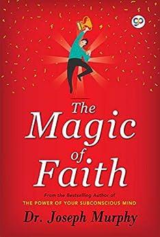 The Magic of Faith by [Joseph Murphy]