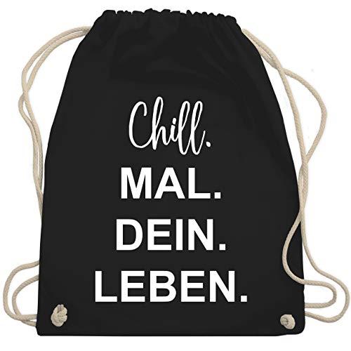 Shirtracer Turnbeutel - Chill. Mal. Dein. Leben. - Unisize - Schwarz - WM110 - Turnbeutel und Stoffbeutel aus Bio-Baumwolle