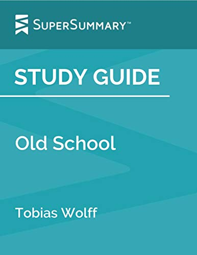 Study Guide: Old School by Tobias Wolff (SuperSummary)