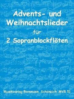 ADVENTS + WEIHNACHTSLIEDER - arrangiert für zwei Sopranblockflötem [Noten / Sheetmusic]