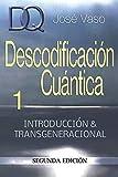 Descodificacion Cuantica: Introduccion y Transgeneracional: 1