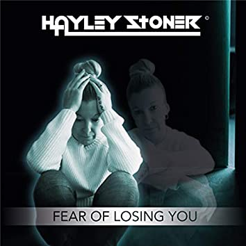 Fear of Losing You