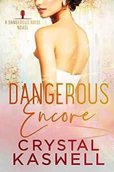 Dangerous Encore (Dangerous Noise Book 5) by [Crystal Kaswell]