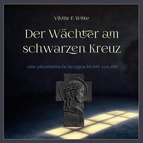 Der Wächter am schwarzen Kreuz Titelbild