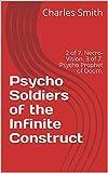Psycho Soldiers of the Infinite Construct: 2 of 7. Necro-Vision. 3 of 7. Psycho Prophet of Doom. (Psycho Soldiers of the Infinite Construct.) (English Edition)