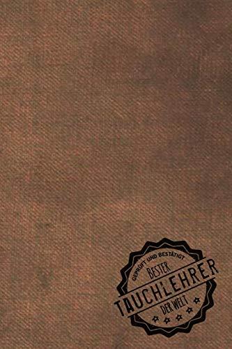 Geprüft und Bestätigt bester Tauchlehrer der Welt: Notizbuch für den Trainer / Lehrer von tauchen Geschenkidee   Geschenke   Geschenk