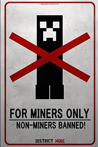 For miners only! No creepers allowed minecraft journal for minecrafters: special edition mine craft notebook for gamers, kids, children, men, women, teenagers