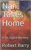 Nan Takes Home: A Six Sigma Mystery (English Edition)