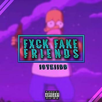 Fxck Fake Friends