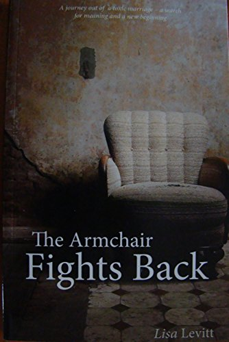 The Armchair Fights Back: A journey out of a toxic marriage - a search for meaning and a new beginning (English Edition)
