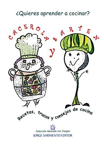 Cacerola y Sartén: Recetas, trucos y consejos de cocina (CUENTOS PARA NIÑOS - INFANCIA E INFANTILES - LOS MAS DIVERTIDOS Y EDUCATIVOS nº 5)
