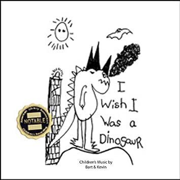 I Wish I Was a Dinosaur