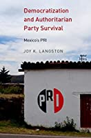Democratization and Authoritarian Party Survival: Mexico's PRI