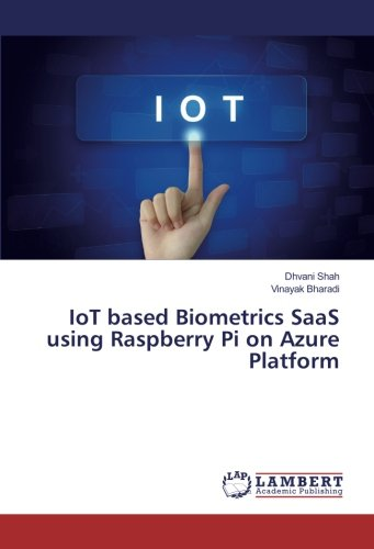 IoT based Biometrics SaaS using Raspberry Pi on Azure Platform