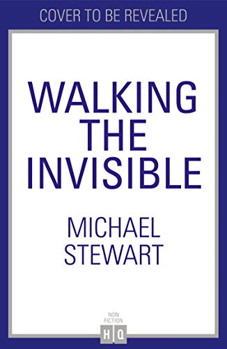 Walking The Invisible (English Edition)