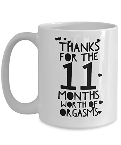 11 Month Anniversary Gifts For Him - Thanks For All The Months Of Orgasms - 11th Eleven Eleventh Th Romantic Sexy Coffee Mug Cup For Her Men Women Boy