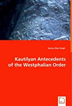Kautilyan Antecedents of the Westphalian Order