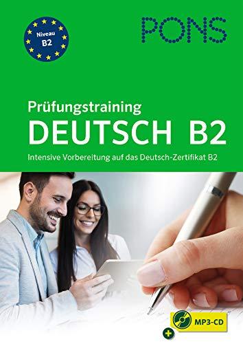 PONS Deutsch Prüfungstraining B2: Intensive Vorbereitung auf das Deutsch-Zertifikat B2